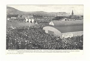 The Great Ulster Unionist Demonstration 1912