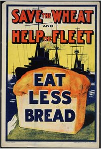 Save the wheat and help the fleet. Eat Less Bread