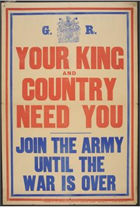 'Your King and Country Need You. Join the Army Until the War is Over'
