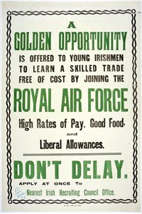'A golden opportunity is offered to young Irishmen to learn a skilled trade free of cost by joining the Royal Air Force'