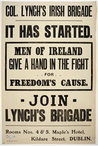 'Colonel Lynch's Irish Brigade. It has started. Men of Ireland. Give a hand in the fight for freedom's cause. Join Lynch's Brigade'