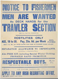 'Notice to Fishermen. Men are wanted as deck hands for the Trawler Section'