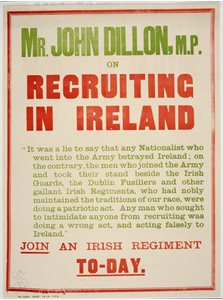 'Mr John Dillon M.P. on Recruiting in Ireland. Join an Irish Regiment today'