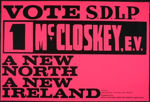 Vote SDLP / 1 McCloskey E.V. / A New North / A New Ireland