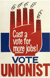 Cast a Vote for more jobs, VOTE UNIONIST