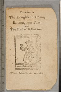 The Answer to The Boughleen Down; Birmingham Fair; The Maid of Belfast Town
