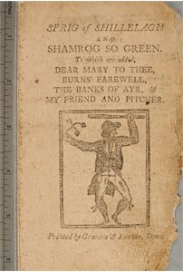 Sprig of Shillelagh and Shamrog so Green; Dear Mary to thee; Burn's Farewell; The Banks of Ayr; My Friend and Pitcher